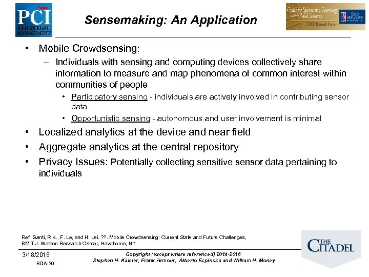 Sensemaking: An Application • Mobile Crowdsensing: – Individuals with sensing and computing devices collectively
