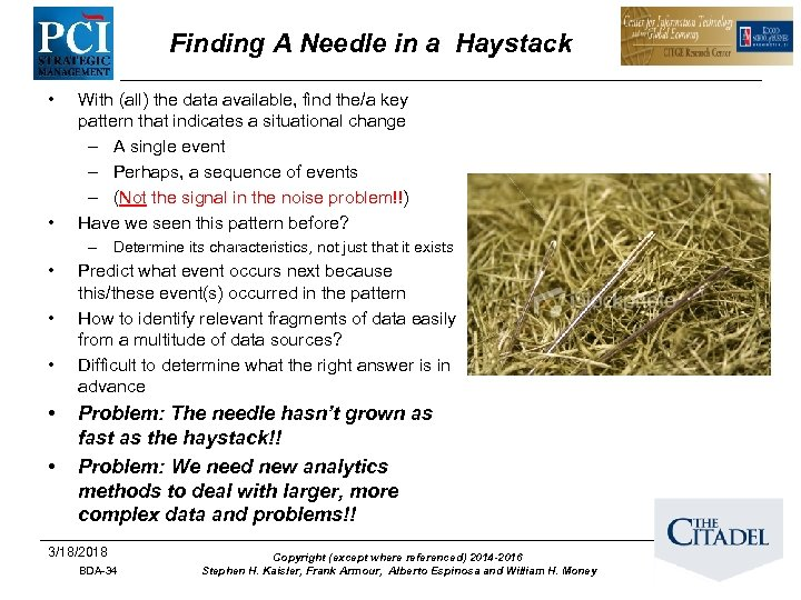 Finding A Needle in a Haystack • • With (all) the data available, find
