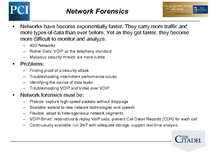 Network Forensics • Networks have become exponentially faster. They carry more traffic and more