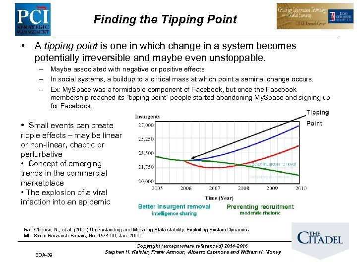 Finding the Tipping Point • A tipping point is one in which change in
