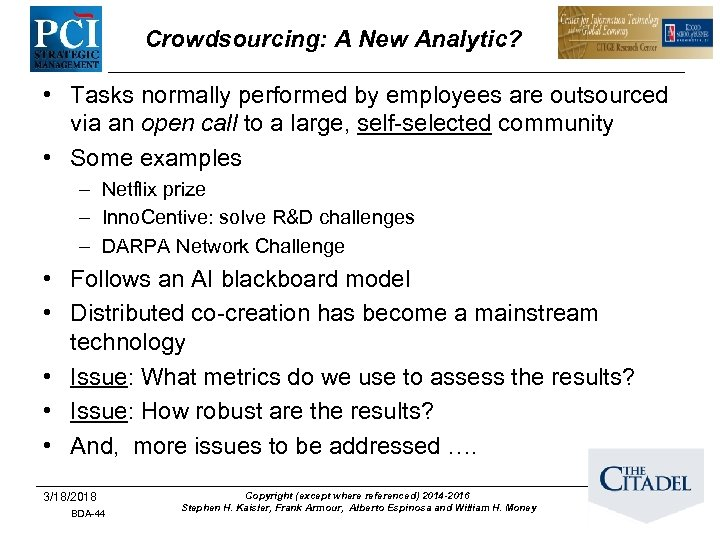Crowdsourcing: A New Analytic? • Tasks normally performed by employees are outsourced via an