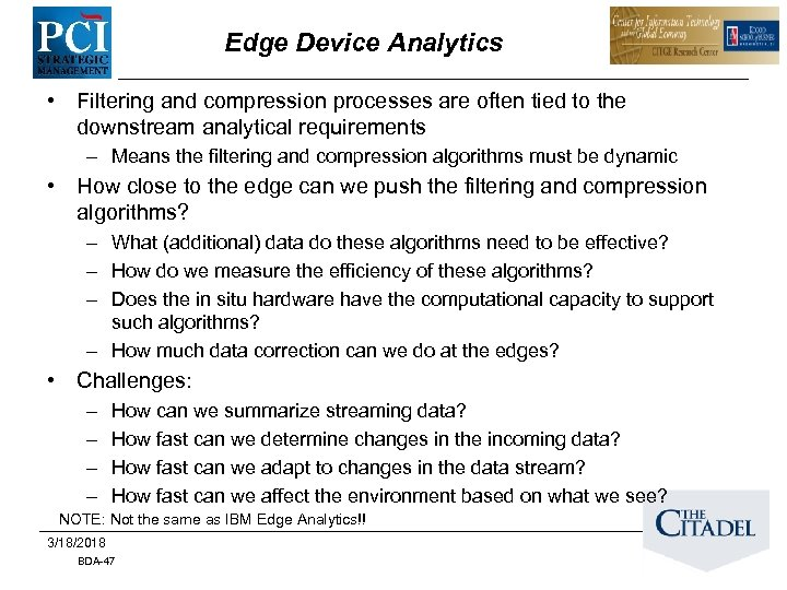 Edge Device Analytics • Filtering and compression processes are often tied to the downstream