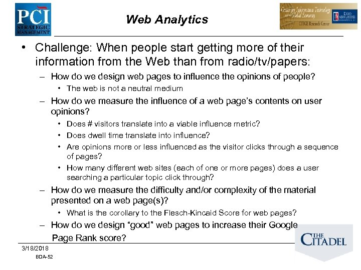Web Analytics • Challenge: When people start getting more of their information from the