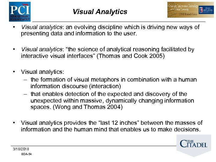 Visual Analytics • Visual analytics: an evolving discipline which is driving new ways of