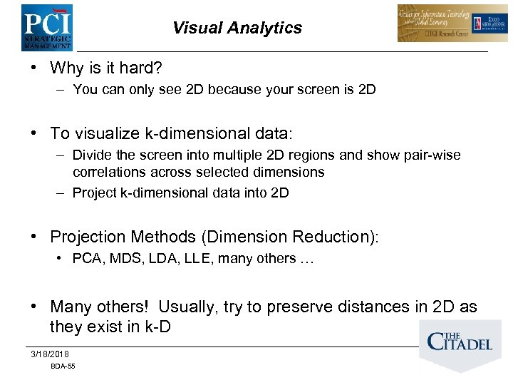 Visual Analytics • Why is it hard? – You can only see 2 D