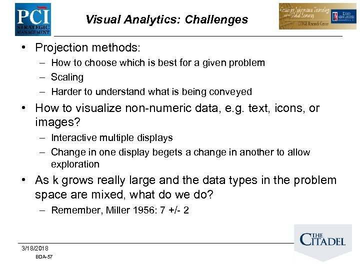 Visual Analytics: Challenges • Projection methods: – How to choose which is best for