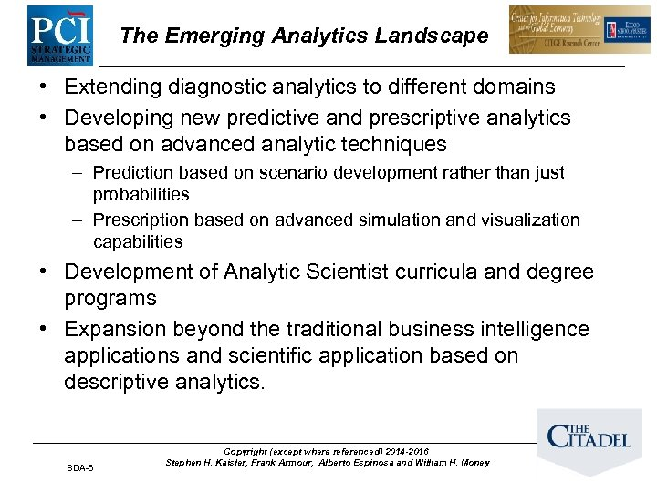 The Emerging Analytics Landscape • Extending diagnostic analytics to different domains • Developing new