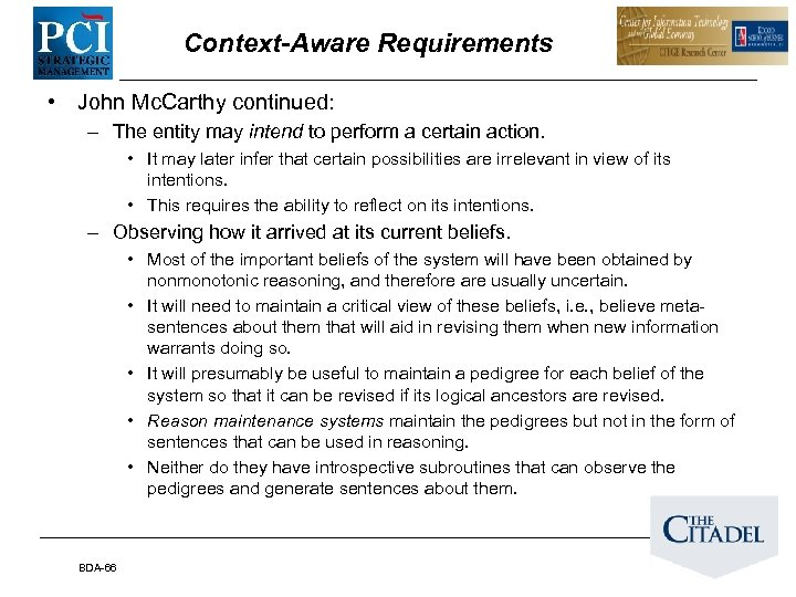 Context-Aware Requirements • John Mc. Carthy continued: – The entity may intend to perform