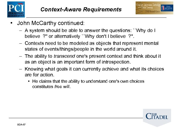 Context-Aware Requirements • John Mc. Carthy continued: – A system should be able to