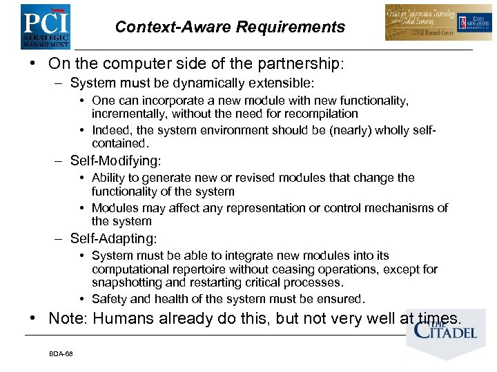 Context-Aware Requirements • On the computer side of the partnership: – System must be