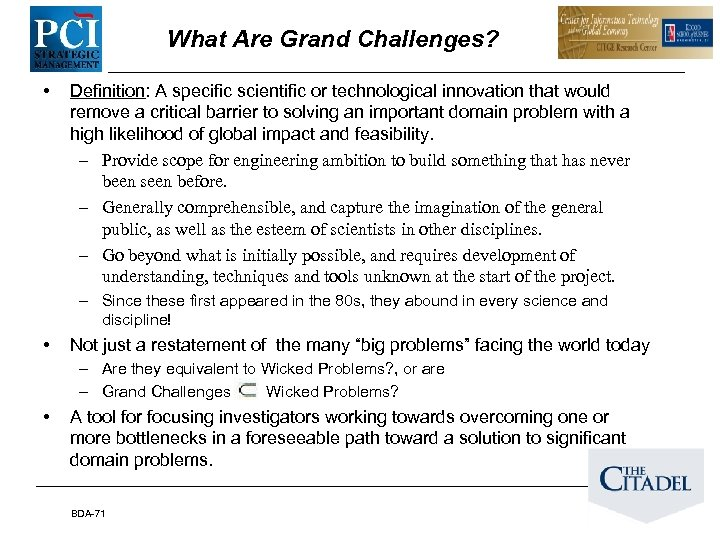 What Are Grand Challenges? • Definition: A specific scientific or technological innovation that would