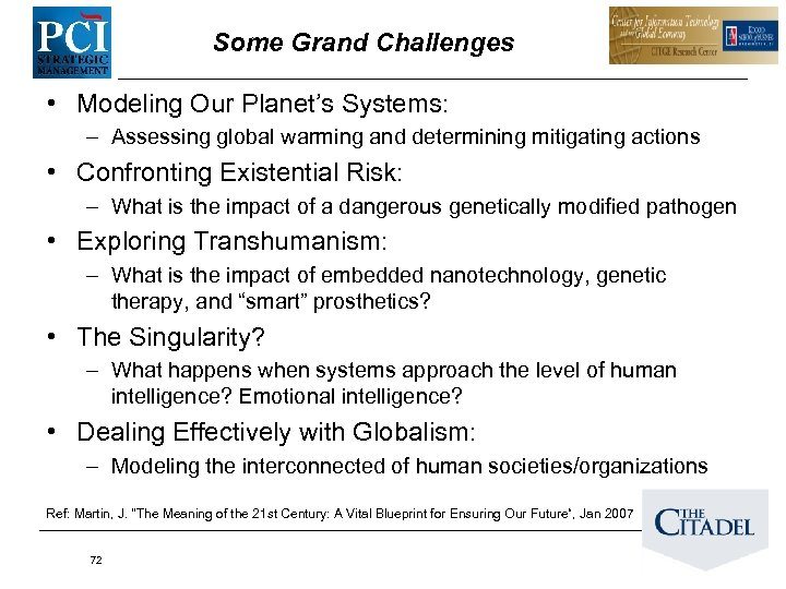 Some Grand Challenges • Modeling Our Planet's Systems: – Assessing global warming and determining