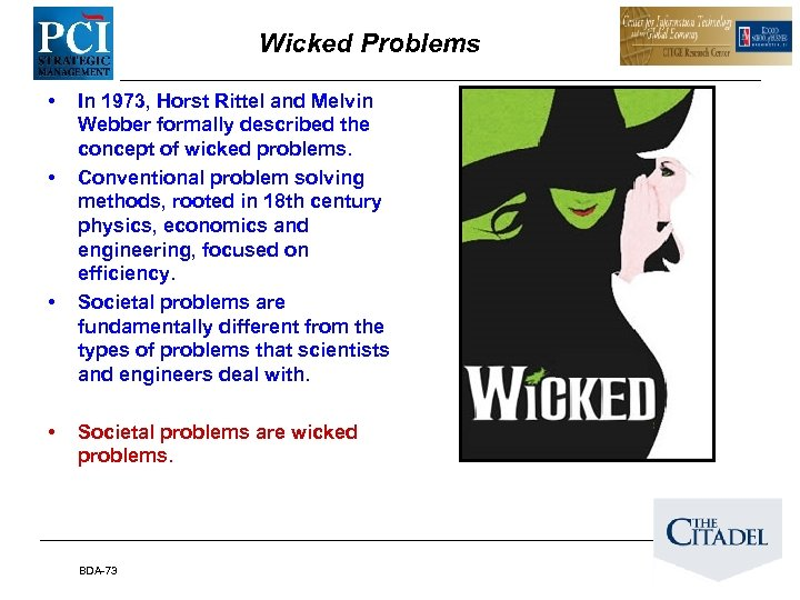 Wicked Problems • • In 1973, Horst Rittel and Melvin Webber formally described the