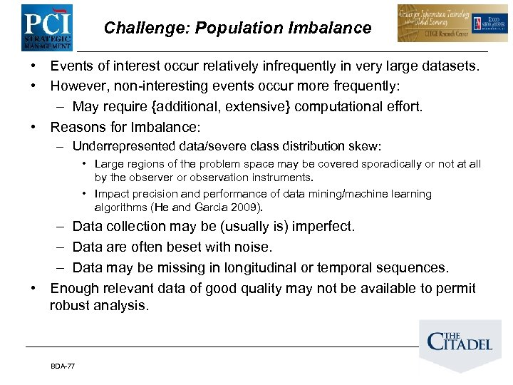 Challenge: Population Imbalance • Events of interest occur relatively infrequently in very large datasets.