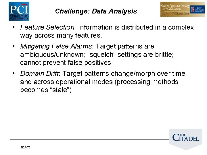 Challenge: Data Analysis • Feature Selection: Information is distributed in a complex way across