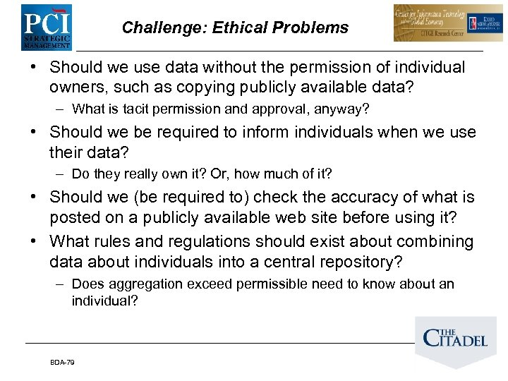 Challenge: Ethical Problems • Should we use data without the permission of individual owners,