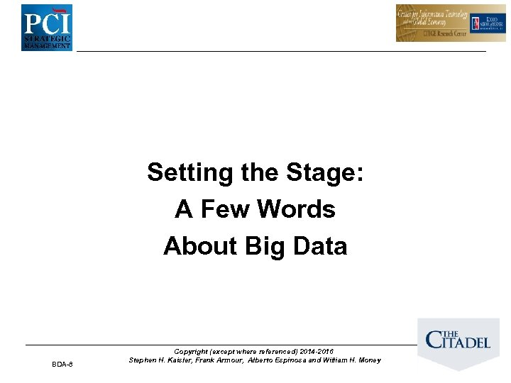 Setting the Stage: A Few Words About Big Data BDA-8 Copyright (except where referenced)