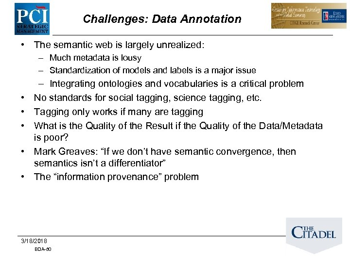 Challenges: Data Annotation • The semantic web is largely unrealized: – Much metadata is