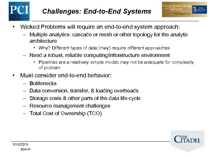Challenges: End-to-End Systems • Wicked Problems will require an end-to-end system approach: – Multiple