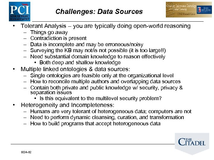 Challenges: Data Sources • Tolerant Analysis – you are typically doing open-world reasoning –
