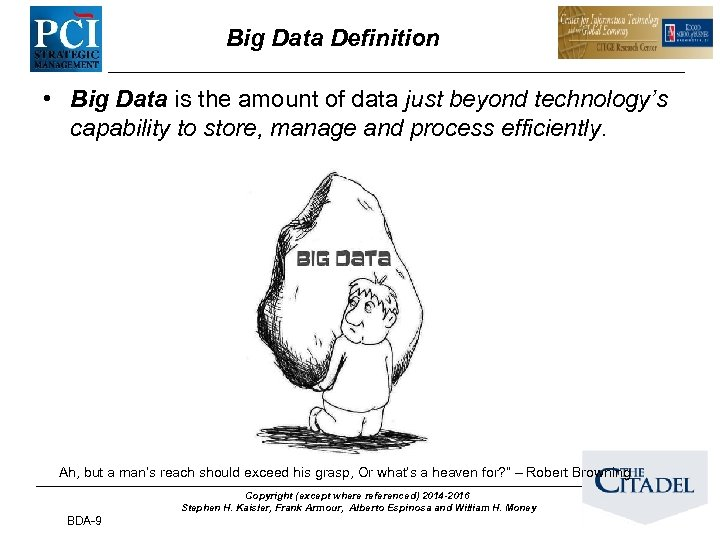 Big Data Definition • Big Data is the amount of data just beyond technology's