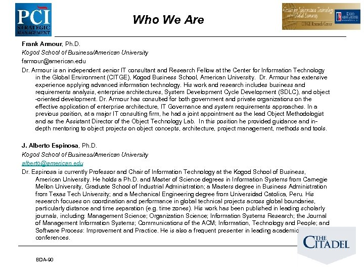Who We Are Frank Armour, Ph. D. Kogod School of Business/American University farmour@american. edu