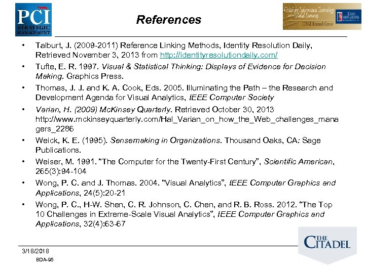 References • • Talburt, J. (2009 -2011) Reference Linking Methods, Identity Resolution Daily, Retrieved