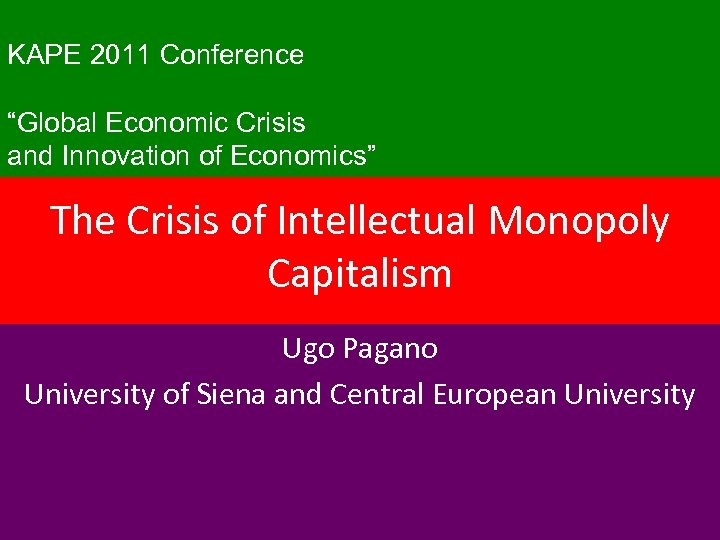 """KAPE 2011 Conference """"Global Economic Crisis and Innovation of Economics"""" The Crisis of Intellectual"""