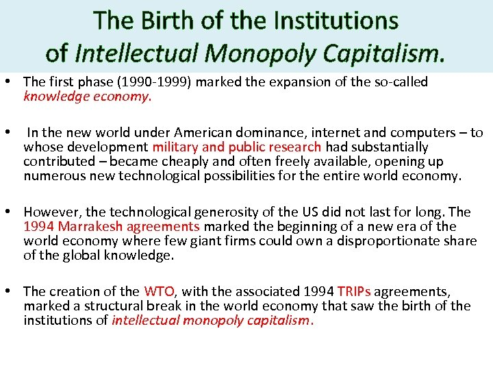 The Birth of the Institutions of Intellectual Monopoly Capitalism. • The first phase (1990