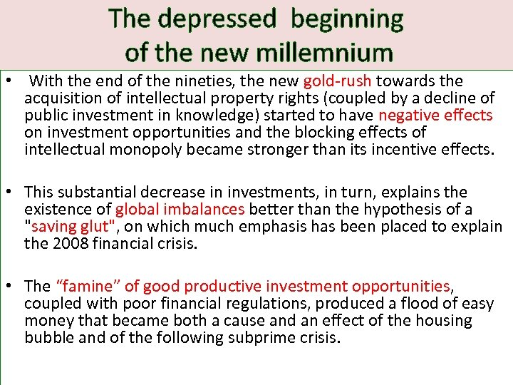 The depressed beginning of the new millemnium • With the end of the nineties,