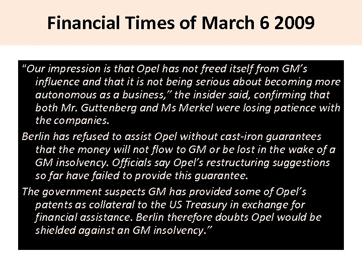 """Financial Times of March 6 2009 """"Our impression is that Opel has not freed"""