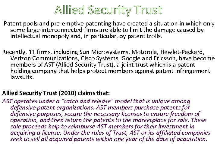 Allied Security Trust Patent pools and pre-emptive patenting have created a situation in which