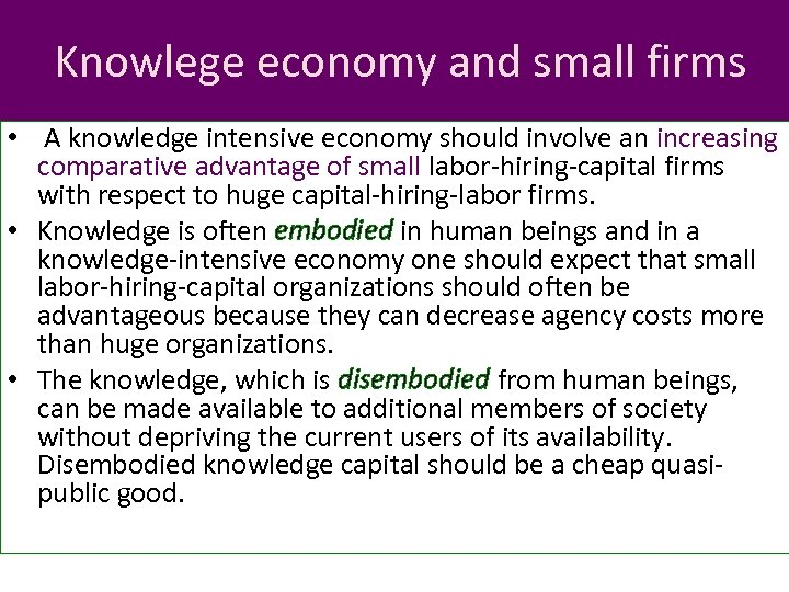 Knowlege economy and small firms • A knowledge intensive economy should involve an increasing