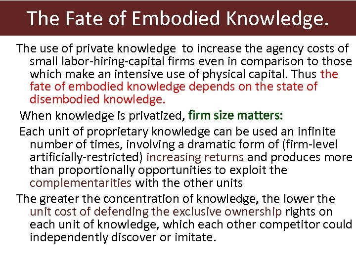 The Fate of Embodied Knowledge. The use of private knowledge to increase the agency