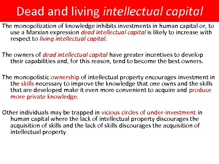Dead and living intellectual capital The monopolization of knowledge inhibits investments in human capital