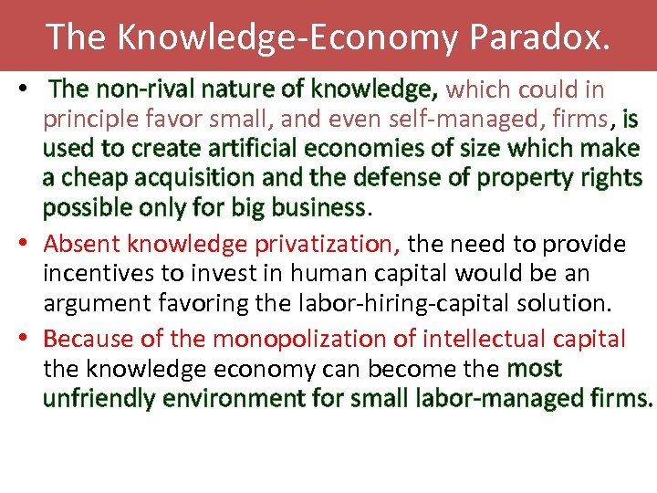 The Knowledge-Economy Paradox. • The non-rival nature of knowledge, which could in principle favor