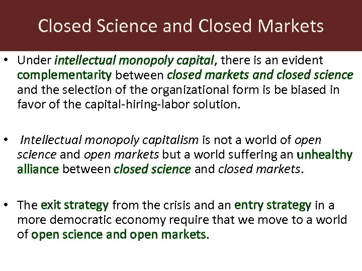 Closed Science and Closed Markets • Under intellectual monopoly capital, there is an evident