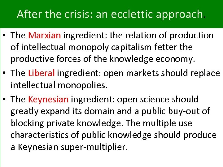 After the crisis: an ecclettic approach. • The Marxian ingredient: the relation of production