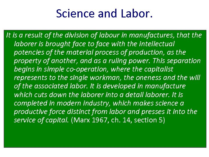 Science and Labor. It is a result of the division of labour in manufactures,