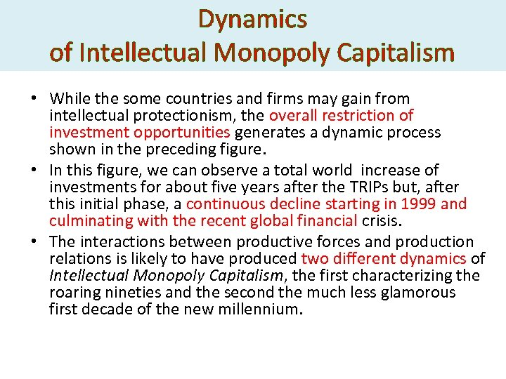 Dynamics of Intellectual Monopoly Capitalism • While the some countries and firms may gain