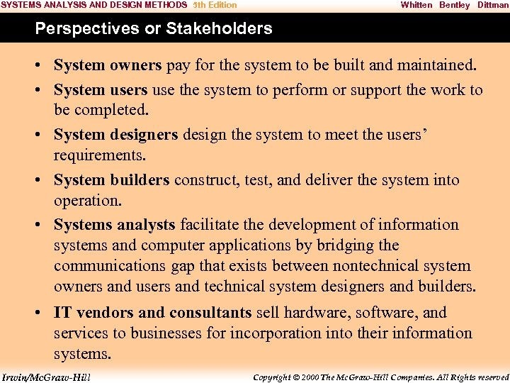 SYSTEMS ANALYSIS AND DESIGN METHODS 5 th Edition Whitten Bentley Dittman Perspectives or Stakeholders