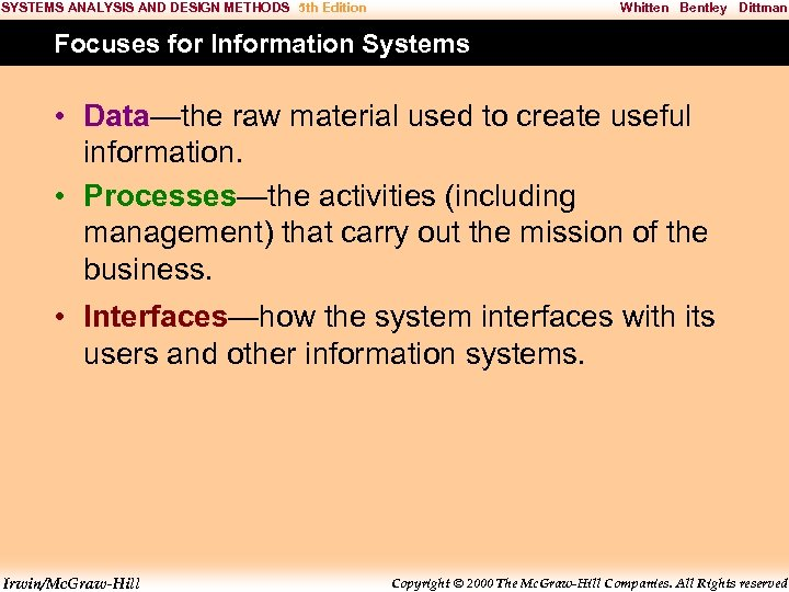 SYSTEMS ANALYSIS AND DESIGN METHODS 5 th Edition Whitten Bentley Dittman Focuses for Information