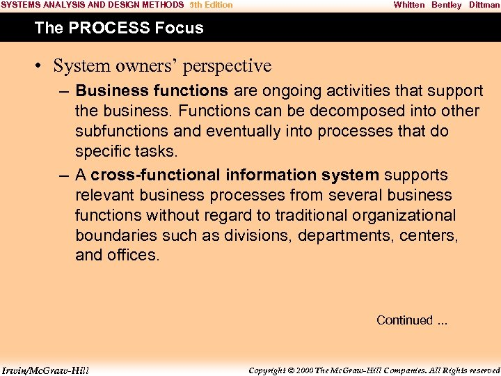 SYSTEMS ANALYSIS AND DESIGN METHODS 5 th Edition Whitten Bentley Dittman The PROCESS Focus