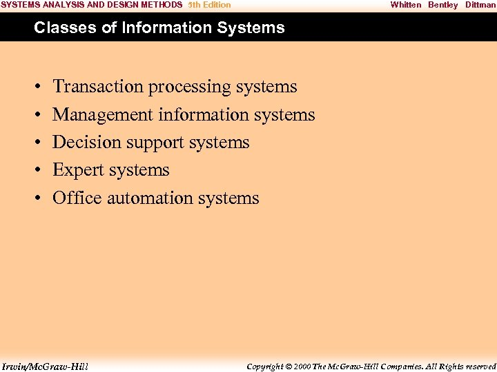 SYSTEMS ANALYSIS AND DESIGN METHODS 5 th Edition Whitten Bentley Dittman Classes of Information