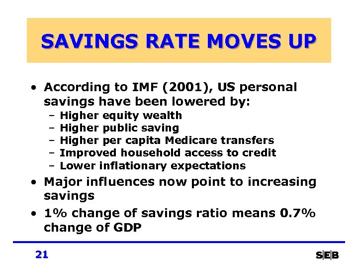 SAVINGS RATE MOVES UP • According to IMF (2001), US personal savings have been