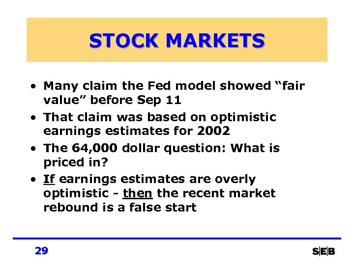 "STOCK MARKETS • Many claim the Fed model showed ""fair value"" before Sep 11"