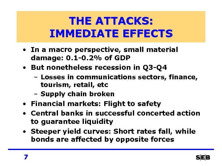 THE ATTACKS: IMMEDIATE EFFECTS • In a macro perspective, small material damage: 0. 1