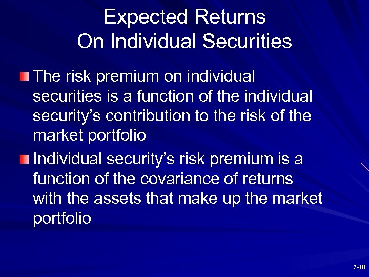 Expected Returns On Individual Securities The risk premium on individual securities is a function