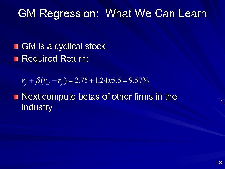 GM Regression: What We Can Learn GM is a cyclical stock Required Return: Next