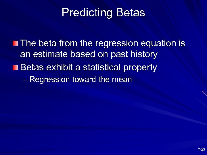 Predicting Betas The beta from the regression equation is an estimate based on past